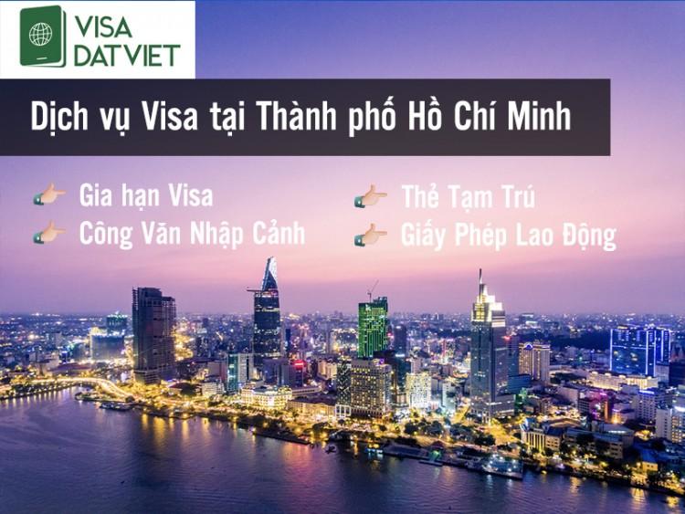 Dịch Vụ Gia Hạn Visa - Thẻ Tạm Trú - Công Văn Nhập Cảnh Tại Hồ Chí Minh ( Sài Gòn )
